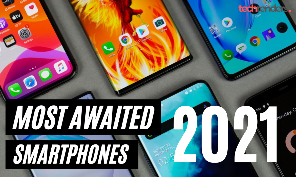 Most Awaited Smartphones Coming Out in 2021!